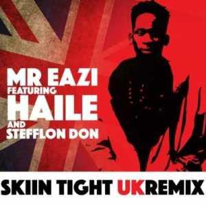 Mr Eazi - Skin Tight (UK Remix) ft. Haile & Stefflon Don